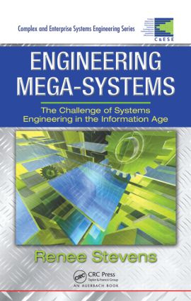 Engineering Mega-Systems: The Challenge of Systems Engineering in the Information Age, 1st Edition (Hardback) book cover