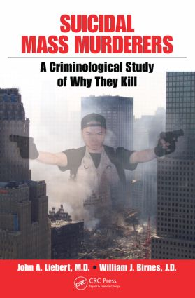 Suicidal Mass Murderers: A Criminological Study of Why They Kill (Paperback) book cover
