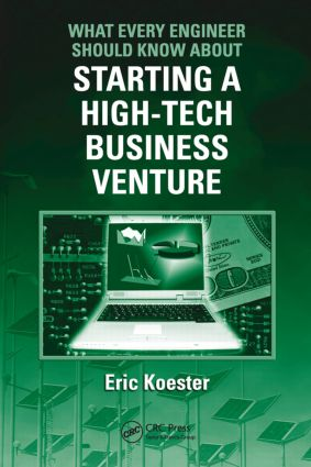 What Every Engineer Should Know About Starting a High-Tech Business Venture: 1st Edition (Paperback) book cover
