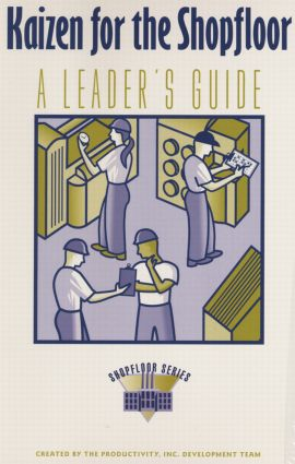 Kaizen for the ShopFloor Leaders Guide: 1st Edition (Paperback) book cover