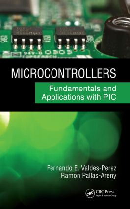 Microcontrollers: Fundamentals and Applications with PIC, 1st Edition (Hardback) book cover