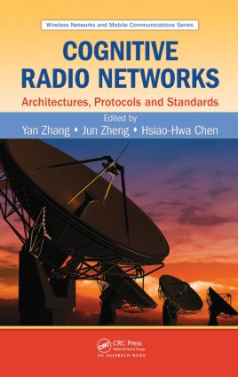 Cognitive Radio Networks: Architectures, Protocols, and Standards (Hardback) book cover