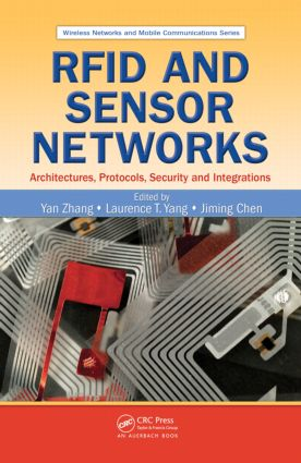 RFID and Sensor Networks: Architectures, Protocols, Security, and Integrations (Hardback) book cover