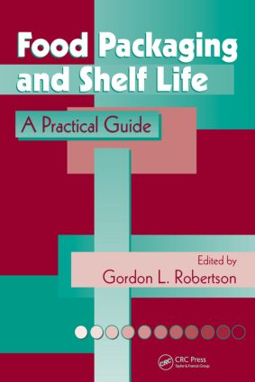 Food Packaging and Shelf Life: A Practical Guide, 1st Edition (Hardback) book cover