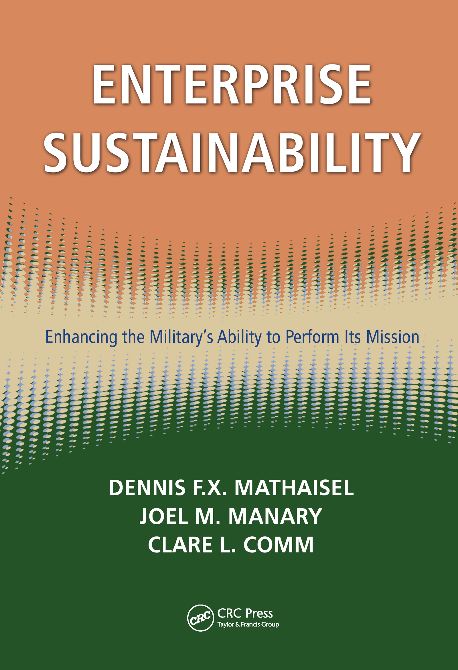 Enterprise Sustainability: Enhancing the Military's Ability to Perform its Mission, 1st Edition (Hardback) book cover