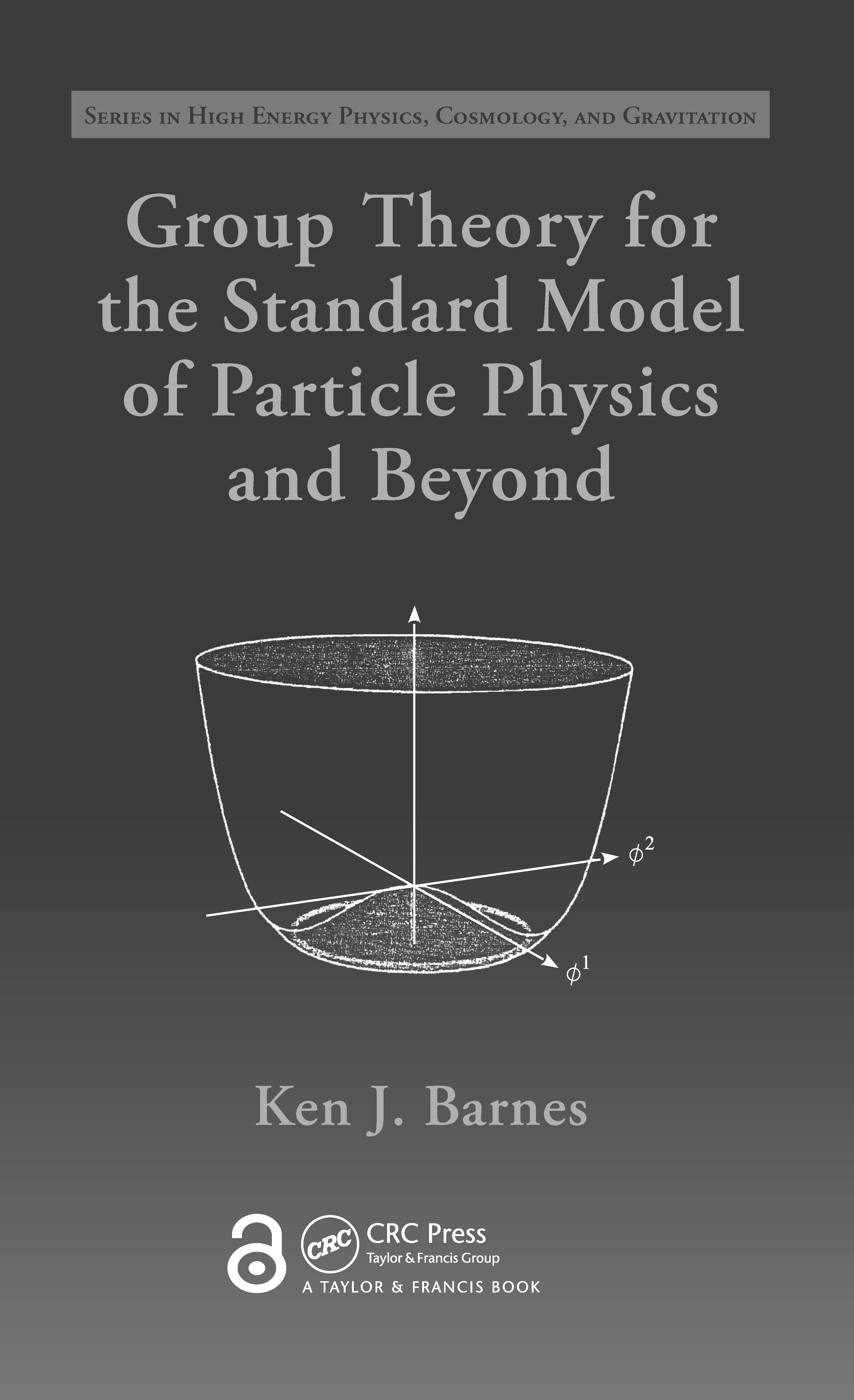 Group Theory for the Standard Model of Particle Physics and Beyond: 1st Edition (Hardback) book cover
