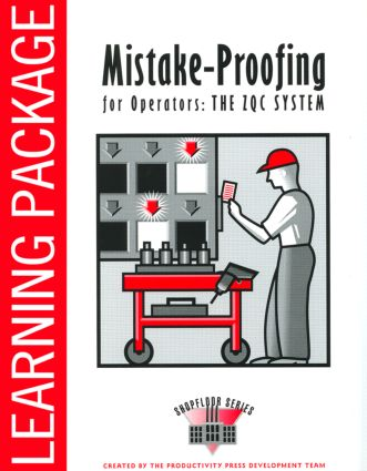 Mistake-Proofing for Operators: A Leader's Guide, 1st Edition (Hardback) book cover