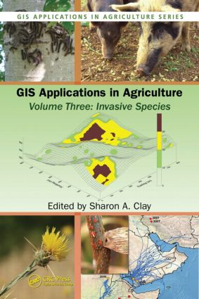 GIS Applications in Agriculture, Volume Three: Invasive Species, 1st Edition (Hardback) book cover