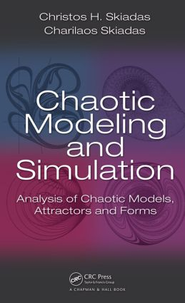 Chaotic Modelling and Simulation: Analysis of Chaotic Models, Attractors and Forms (Hardback) book cover