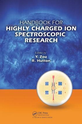 Handbook for Highly Charged Ion Spectroscopic Research: 1st Edition (Hardback) book cover