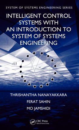 Intelligent Control Systems with an Introduction to System of Systems Engineering: 1st Edition (Hardback) book cover