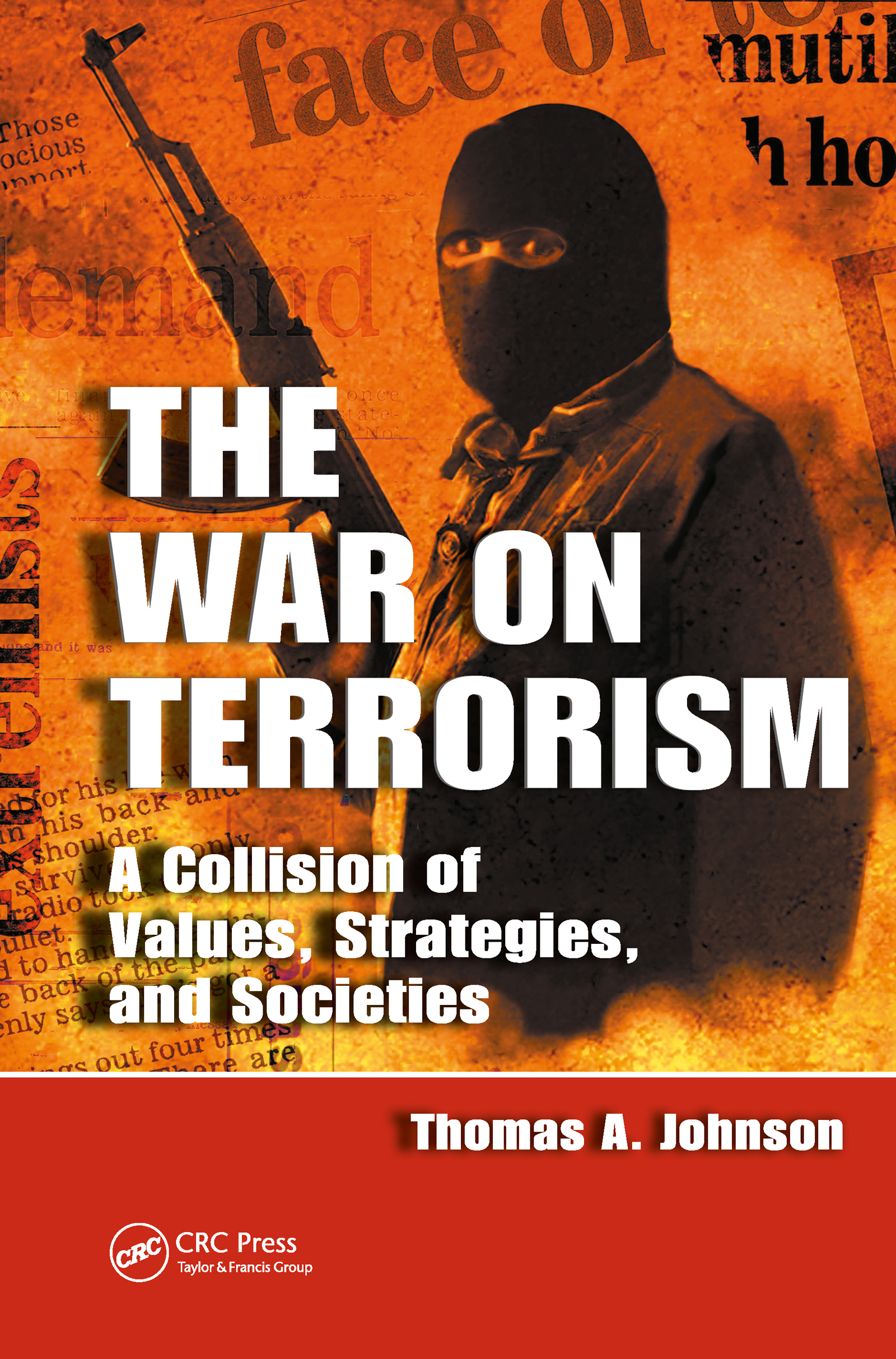 The War on Terrorism: A Collision of Values, Strategies, and Societies, 1st Edition (Hardback) book cover
