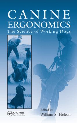 Canine Ergonomics: The Science of Working Dogs, 1st Edition (Hardback) book cover