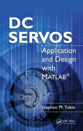 DC Servos: Application and Design with MATLAB®, 1st Edition (Paperback) book cover