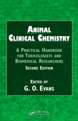 Animal Clinical Chemistry: A Practical Handbook for Toxicologists and Biomedical Researchers, Second Edition book cover