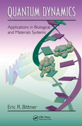 Quantum Dynamics: Applications in Biological and Materials Systems, 1st Edition (Hardback) book cover