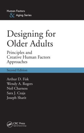 Designing for Older Adults: Principles and Creative Human Factors Approaches, Second Edition book cover