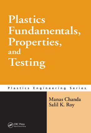 Plastics Fundamentals, Properties, and Testing: 1st Edition (Hardback) book cover
