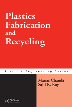 Plastics Fabrication and Recycling book cover