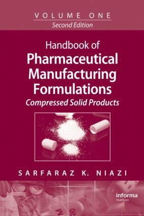 Handbook of Pharmaceutical Manufacturing Formulations: Volume One, Compressed Solid Products, 2nd Edition (Hardback) book cover