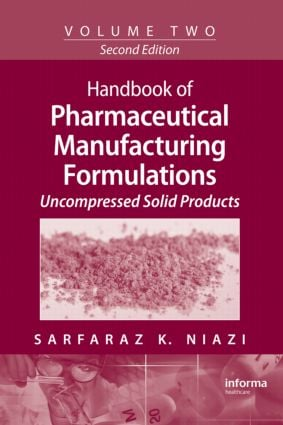 Handbook of Pharmaceutical Manufacturing Formulations: Volume Two, Uncompressed Solid Products, 2nd Edition (Hardback) book cover