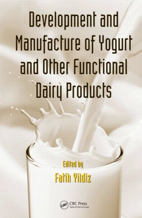 Development and Manufacture of Yogurt and Other Functional Dairy Products: 1st Edition (Hardback) book cover