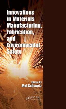 Innovations in Materials Manufacturing, Fabrication, and Environmental Safety: 1st Edition (Paperback) book cover