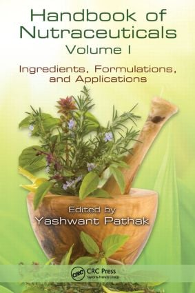 Handbook of Nutraceuticals Volume I: Ingredients, Formulations, and Applications, 1st Edition (Hardback) book cover