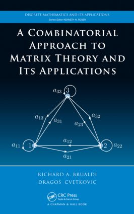 A Combinatorial Approach to Matrix Theory and Its Applications: 1st Edition (Hardback) book cover
