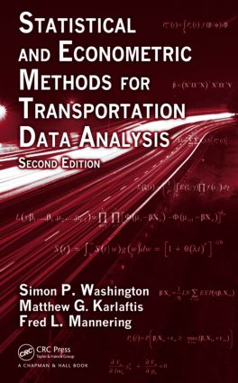 Statistical and Econometric Methods for Transportation Data Analysis, Second Edition