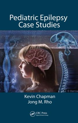 Pediatric Epilepsy Case Studies: From Infancy and Childhood through Adolescence, 1st Edition (Hardback) book cover