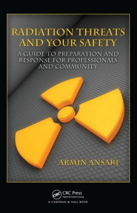 Radiation Threats and Your Safety: A Guide to Preparation and Response for Professionals and Community, 1st Edition (Hardback) book cover