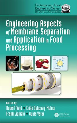 Engineering Aspects of Membrane Separation and Application in Food Processing: 1st Edition (Hardback) book cover
