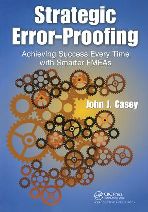 Strategic Error-Proofing: Achieving Success Every Time with Smarter FMEAs (Paperback) book cover