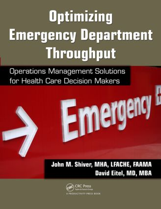 Optimizing Emergency Department Throughput: Operations Management Solutions for Health Care Decision Makers, 1st Edition (Paperback) book cover
