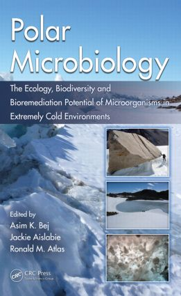 Polar Microbiology: The Ecology, Biodiversity and Bioremediation Potential of Microorganisms in Extremely Cold Environments, 1st Edition (Hardback) book cover