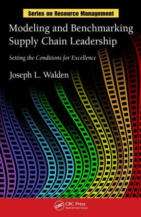 Modeling and Benchmarking Supply Chain Leadership: Setting the Conditions for Excellence book cover