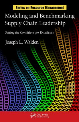 Modeling and Benchmarking Supply Chain Leadership: Setting the Conditions for Excellence, 1st Edition (Hardback) book cover