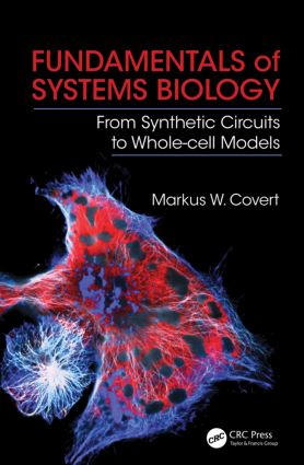 Fundamentals of Systems Biology: From Synthetic Circuits to Whole-cell Models, 1st Edition (Paperback) book cover