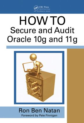 HOWTO Secure and Audit Oracle 10g and 11g: 1st Edition (Hardback) book cover