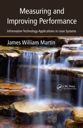 Measuring and Improving Performance: Information Technology Applications in Lean Systems (Hardback) book cover