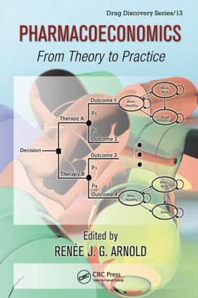 Pharmacoeconomics: From Theory to Practice, 1st Edition (Hardback) book cover
