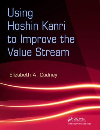 Using Hoshin Kanri to Improve the Value Stream: 1st Edition (Paperback) book cover