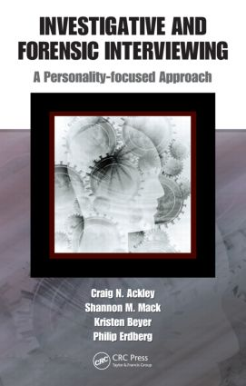 Investigative and Forensic Interviewing: A Personality-focused Approach, 1st Edition (Hardback) book cover