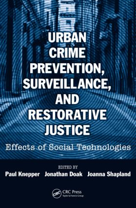 Urban Crime Prevention, Surveillance, and Restorative Justice: Effects of Social Technologies, 1st Edition (Paperback) book cover