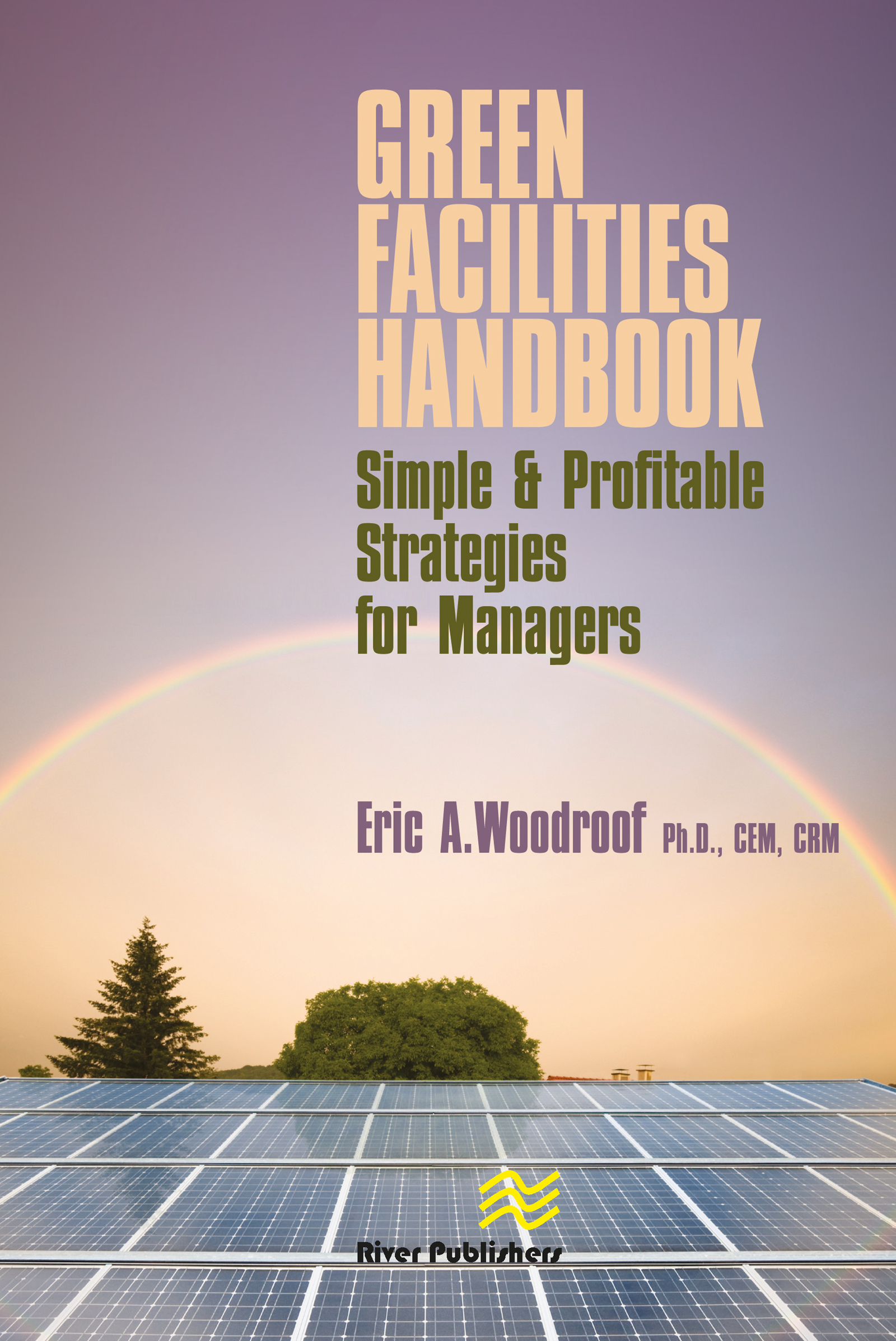 Green Facilities Handbook: Simple and Profitable Strategies for Managers, 1st Edition (Hardback) book cover