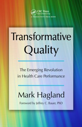 Transformative Quality: The Emerging Revolution in Health Care Performance, 1st Edition (Hardback) book cover