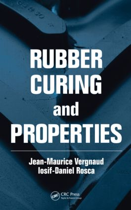 Rubber Curing and Properties: 1st Edition (Hardback) book cover