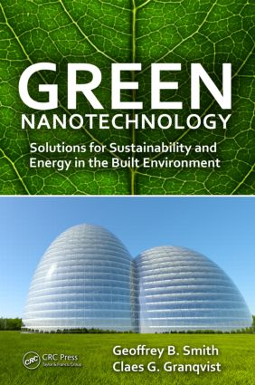 Green Nanotechnology: Solutions for Sustainability and Energy in the Built Environment, 1st Edition (Hardback) book cover