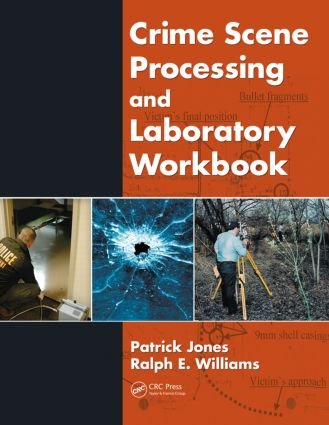 Crime Scene Processing and Laboratory Workbook: 1st Edition (Paperback) book cover